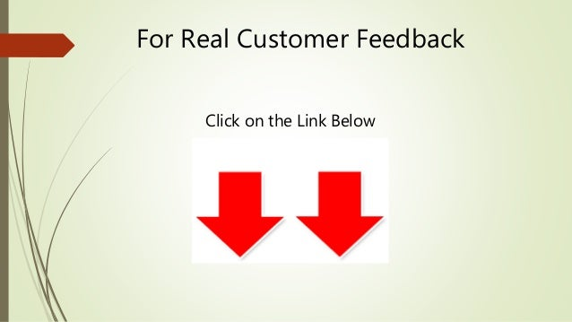 For Real Customer Feedback  Click on the Link Below