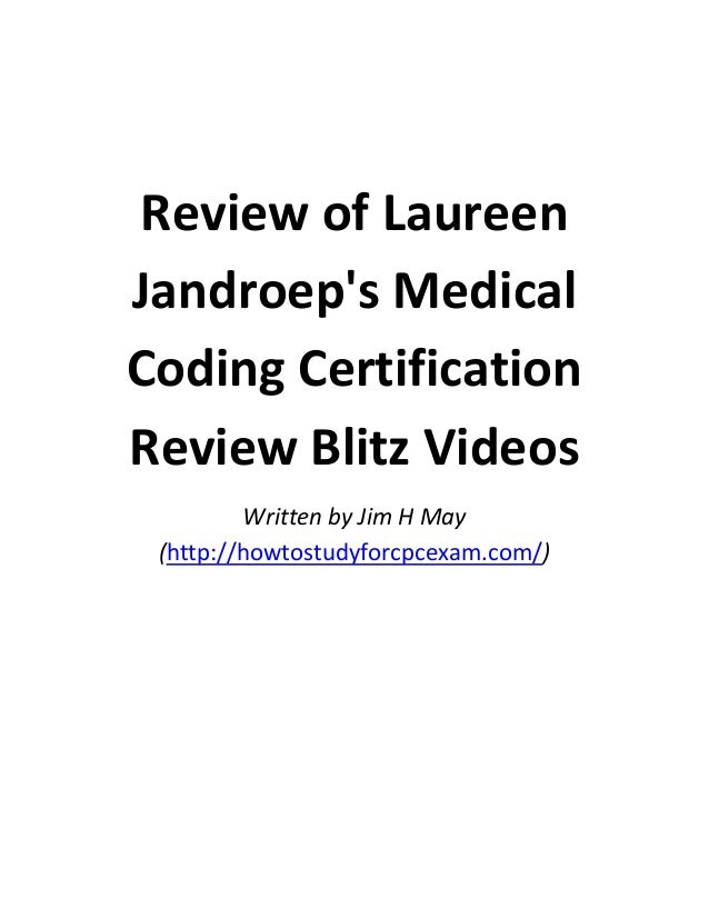 Review of Laureen Jandroep's Medical Coding Certification Review Blitz Videos Written by Jim H May (http://howtostudyforcp...