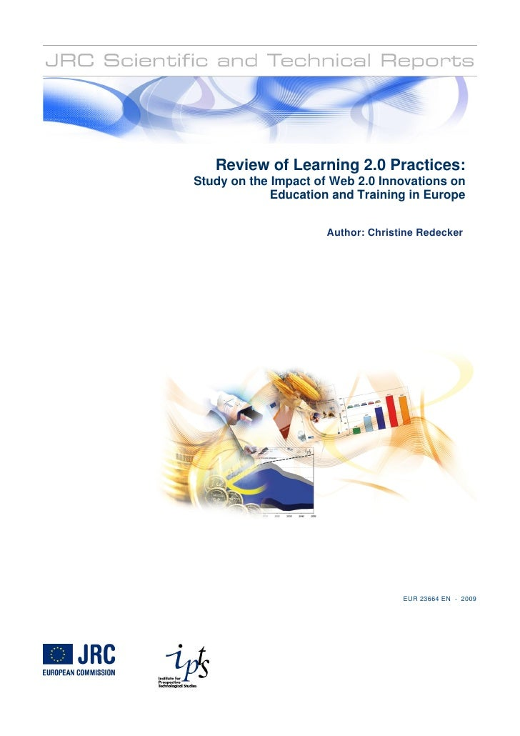 Review of Learning 2.0 Practices: Study on the Impact of Web 2.0 Innovations on              Education and Training in Eur...