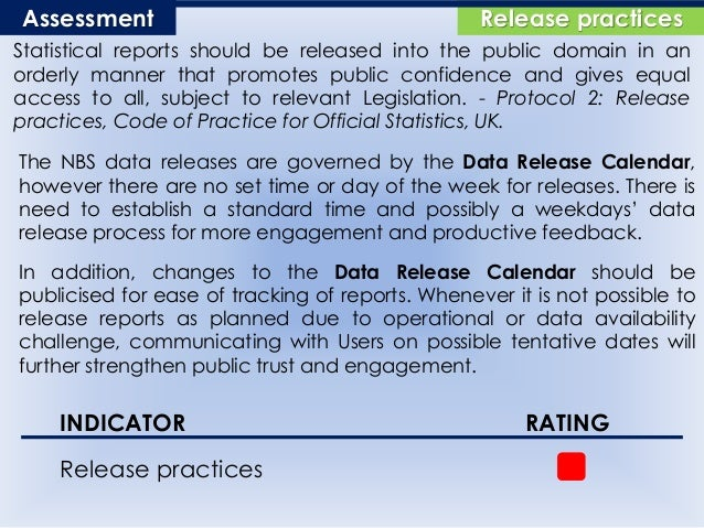 Release practicesAssessment Statistical reports should be released into the public domain in an orderly manner that promot...
