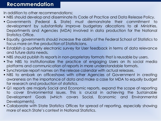 Recommendation In addition to other recommendations;  NBS should develop and disseminate its Code of Practice and Data Re...