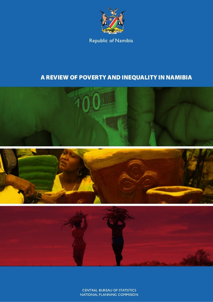Republic of NamibiaA REVIEW OF POVERTY AND INEQUALITY IN NAMIBIA            CENTRAL BUREAU OF STATISTICS           NATIONA...
