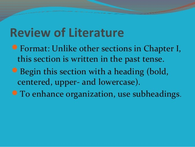 Review of Literature Format: Unlike other sections in Chapter I, this section is written in the past tense. Begin this s...