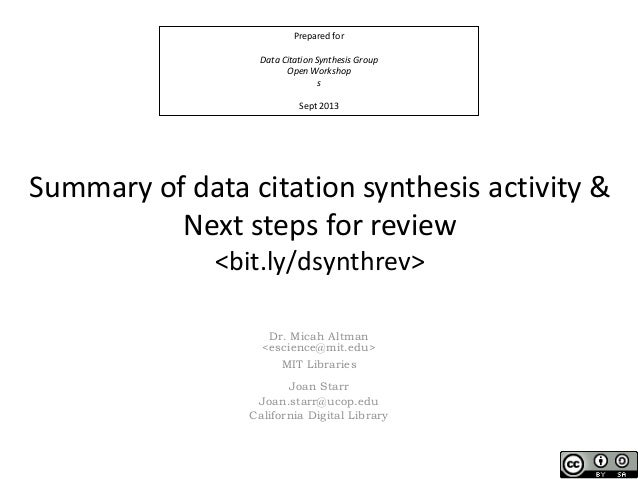 Prepared for Data Citation Synthesis Group Open Workshop s Sept 2013 Summary of data citation synthesis activity & Next st...