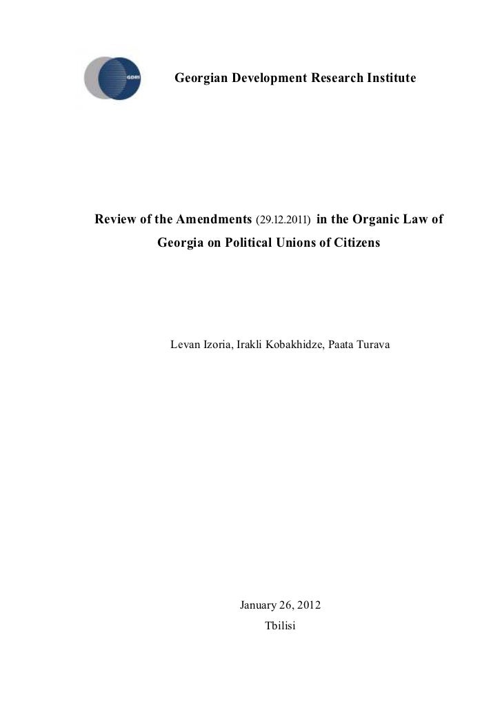 Georgian Development Research InstituteReview of the Amendments (29.12.2011) in the Organic Law of          Georgia on Pol...