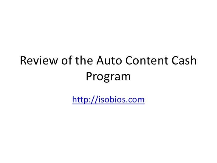 Review of the Auto Content Cash Program<br />http://isobios.com<br />