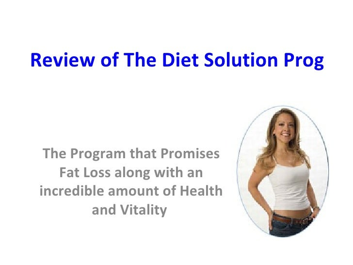 Review of The Diet Solution Program   The Program that Promises Fat Loss along with an incredible amount of Health and Vit...