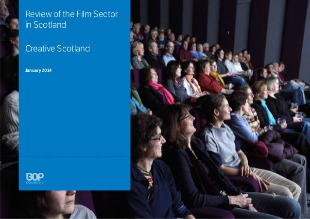 Review of the Film Sector in Scotland Creative Scotland January 2014