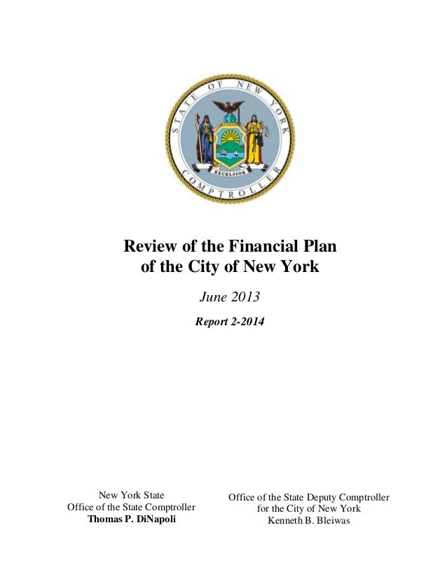 Review of the Financial Planof the City of New YorkJune 2013Report 2-2014New York StateOffice of the State ComptrollerThom...