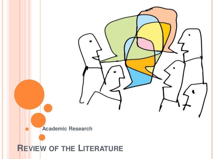 Review of the Literature<br />Academic Research<br />