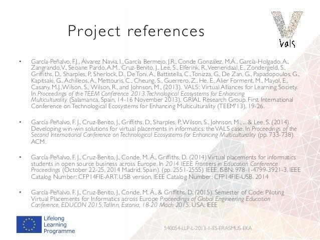 Project references • García-Peñalvo, F.J., Álvarez Navia, I., García Bermejo, J.R., Conde González, M.Á., García-Holgado,...