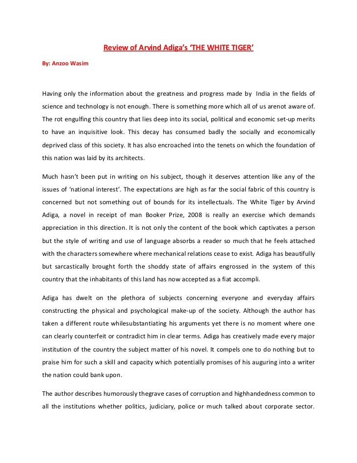 Review of Arvind Adiga's 'THE WHITE TIGER'By: Anzoo WasimHaving only the information about the greatness and progress made...