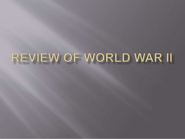 71bab6c31445a Review of world war ii 2014