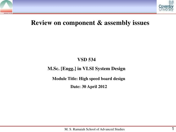 Review on component & assembly issues                     VSD 534     M.Sc. [Engg.] in VLSI System Design       Module Tit...