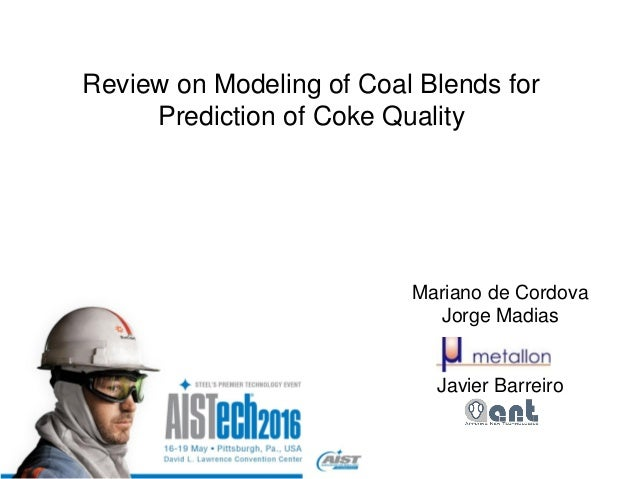 Review on Modeling of Coal Blends for Prediction of Coke Quality Mariano de Cordova Jorge Madias Javier Barreiro