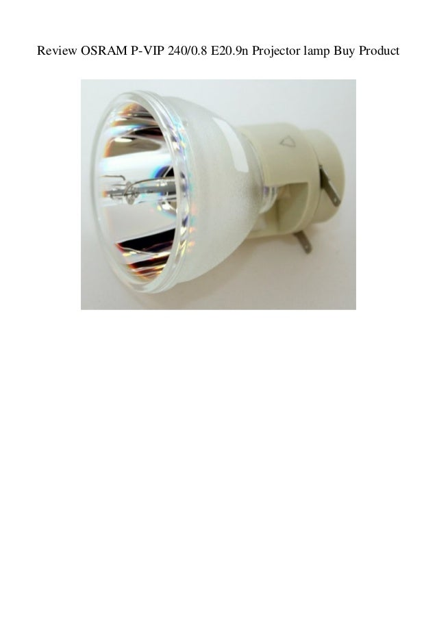 9N Lamp for Projector by Osram Osram P-VIP 240//0.8 E20