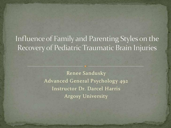 Renee SanduskyAdvanced General Psychology 492  Instructor Dr. Darcel Harris       Argosy University