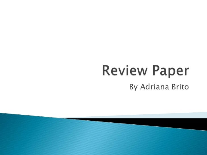 Review Paper<br />By Adriana Brito<br />