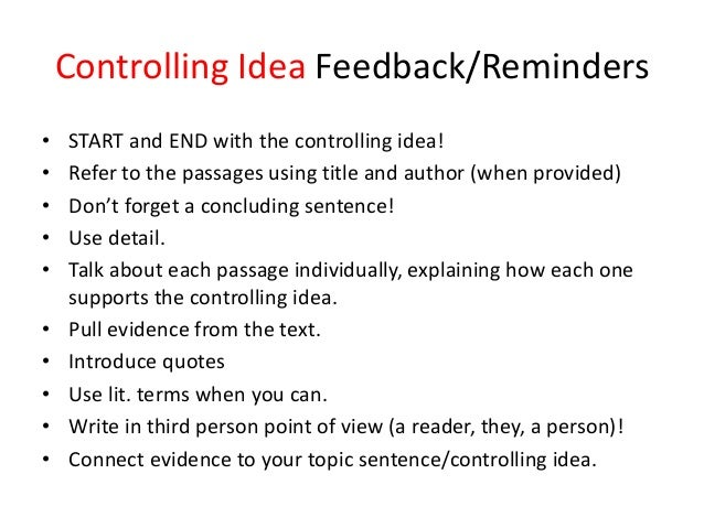 Controlling Idea Feedback/Reminders• START and END with the controlling idea!• Refer to the passages using title and autho...