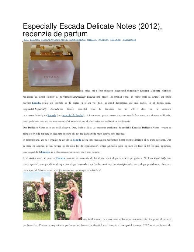Especially Escada Delicate Notes (2012),   recenzie de parfumShare        2012, ESCADA, FLORAL WOODY MUSK, MAINSTREAM , MI...