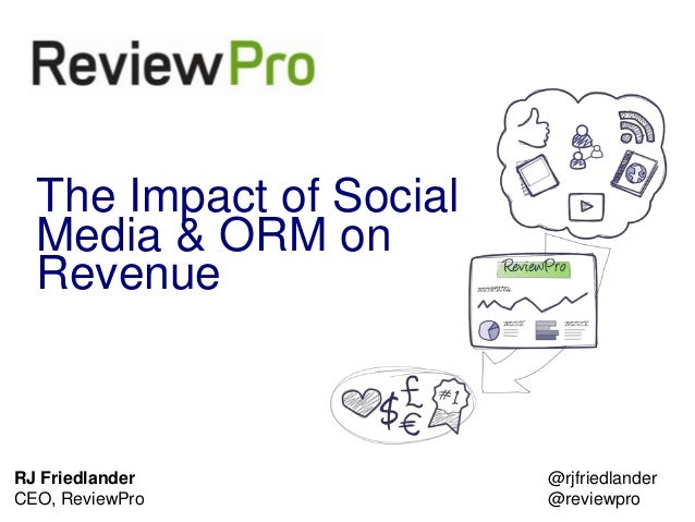The Impact of Social  Media & ORM on  RevenueRJ Friedlander           @rjfriedlanderCEO, ReviewProMarch 2013              ...