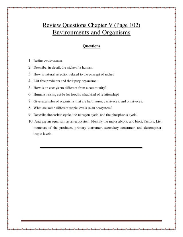 Review Questions Chapter V (Page 102) Environments and Organisms Questions 1. Define environment. 2. Describe, in detail, ...