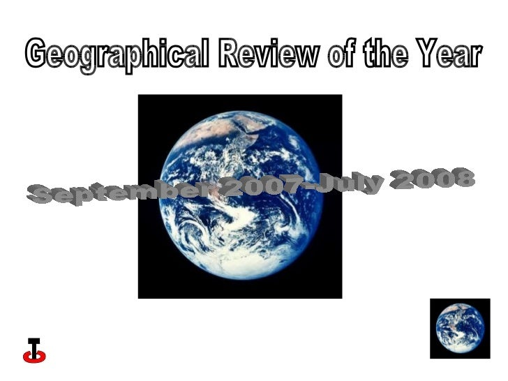 September 2007-July 2008 Geographical Review of the Year