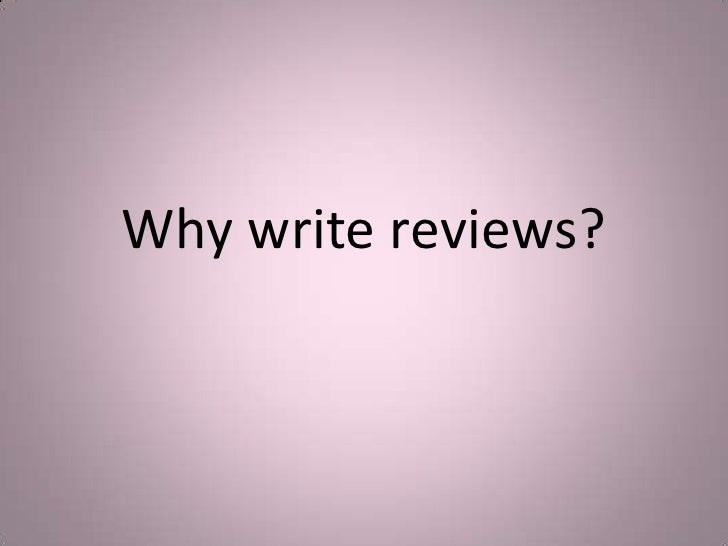 Why write reviews?