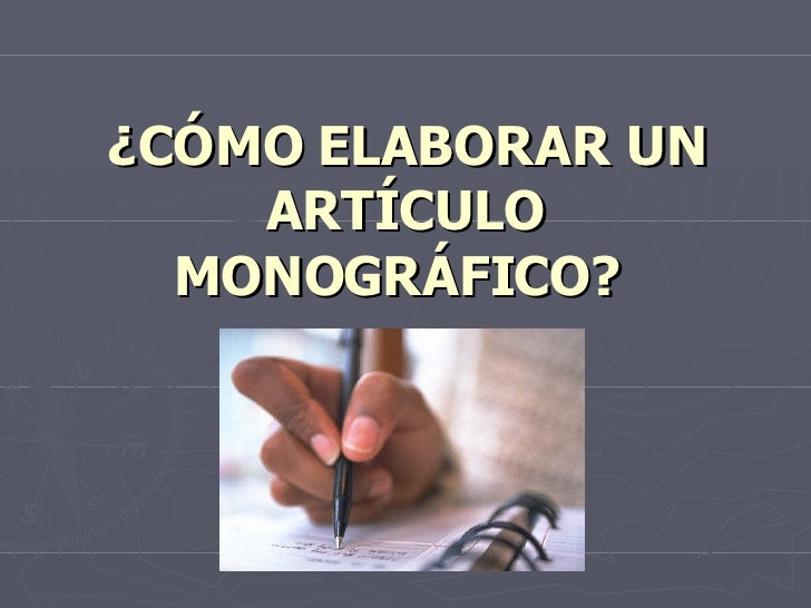 ¿CÓMO ELABORAR UN ARTÍCULO MONOGRÁFICO?