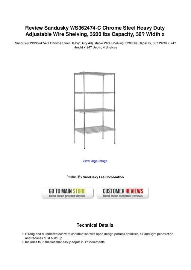 Review Sandusky WS362474-C Chrome Steel Heavy DutyAdjustable Wire Shelving, 3200 lbs Capacity, 36? Width xSandusky WS36247...