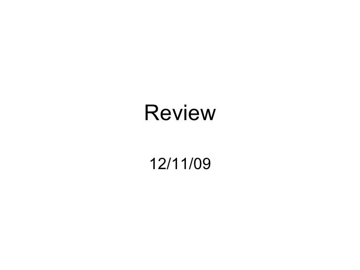 Review 12/11/09
