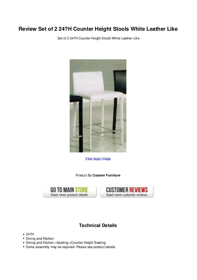 Review Set of 2 24?H Counter Height Stools White Leather LikeSet of 2 24?H Counter Height Stools White Leather LikeView la...