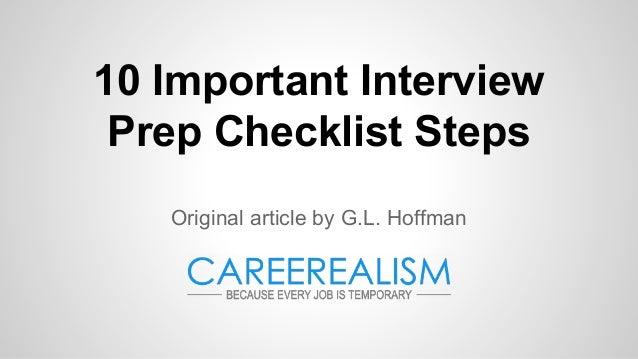10 Important Interview Prep Checklist Steps Original article by G.L. Hoffman
