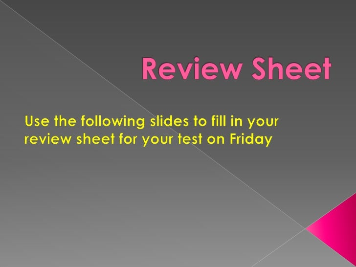 Review Sheet<br />Use the following slides to fill in your review sheet for your test on Friday<br />