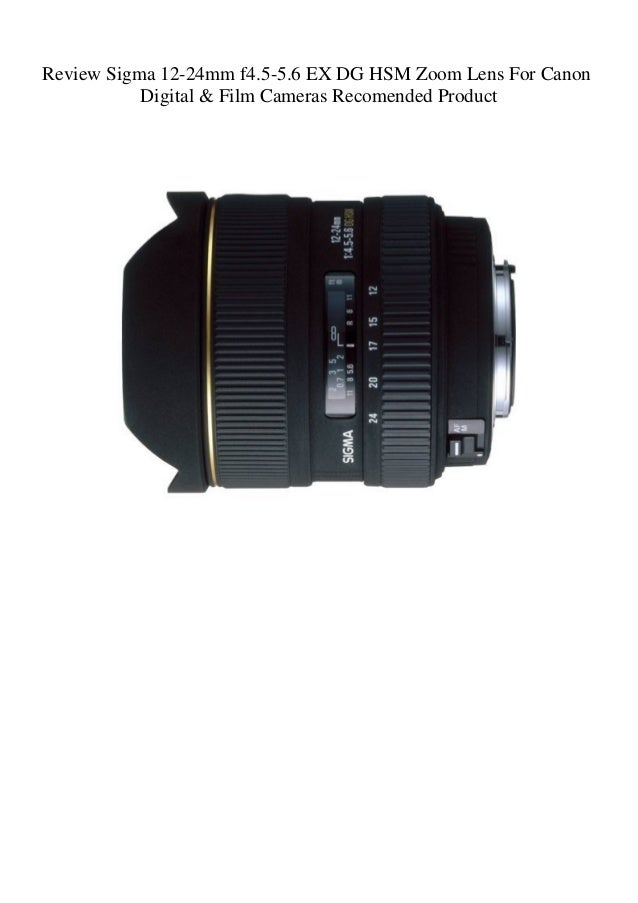 Review Sigma 12 24mm F4 5 5 6 Ex Dg Hsm Zoom Lens For Canon Digital