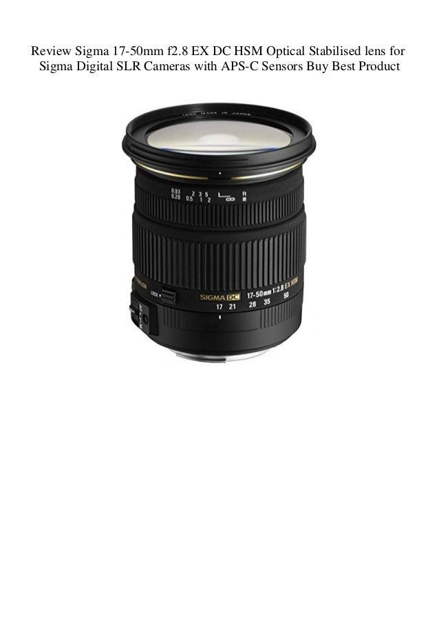 Sigma 17-50mm f2.8 EX DC HSM Optical Stabilised lens for Sigma Digital SLR Cameras with APS-C Sensors