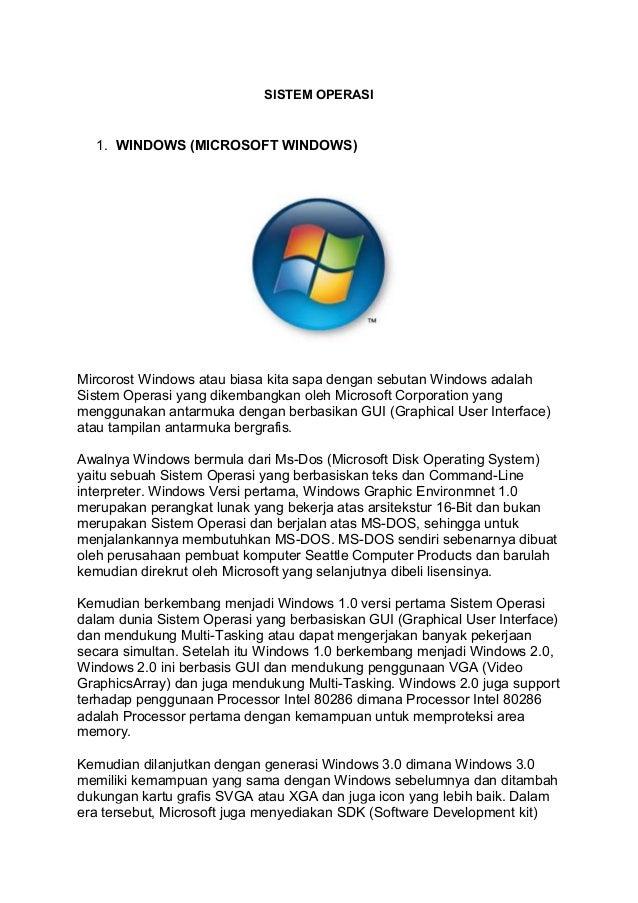 SISTEM OPERASI  1. WINDOWS (MICROSOFT WINDOWS)Mircorost Windows atau biasa kita sapa dengan sebutan Windows adalahSistem O...