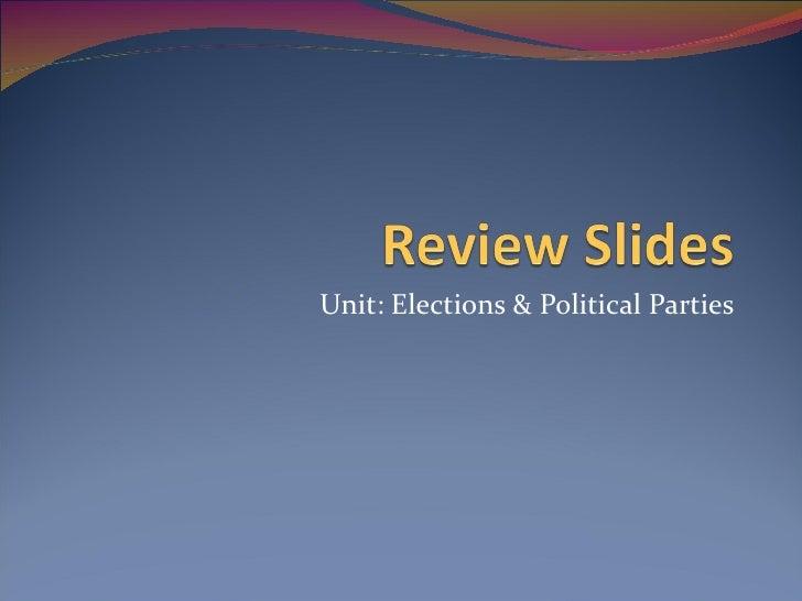 Unit: Elections & Political Parties