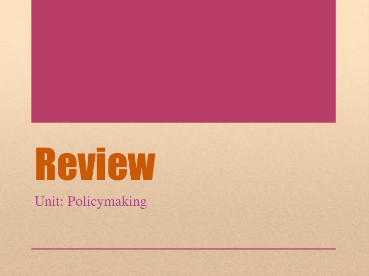 ReviewUnit: Policymaking