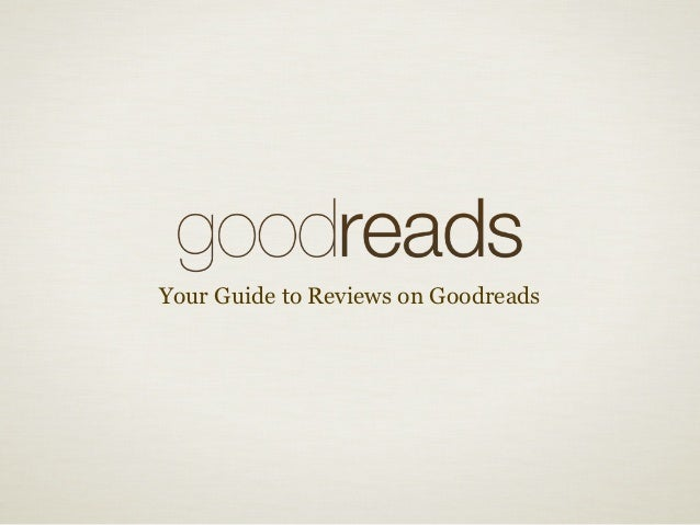 Your Guide to Reviews on Goodreads