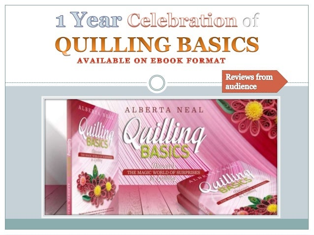 About QUILLING BASICS: Discover the Magic World of Surprises in Quilling  Best for beginners in quilling;  The 1st book ...