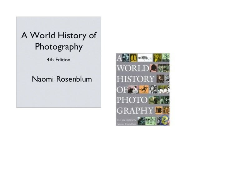 A World History of Photography Naomi Rosenblum 4th Edition