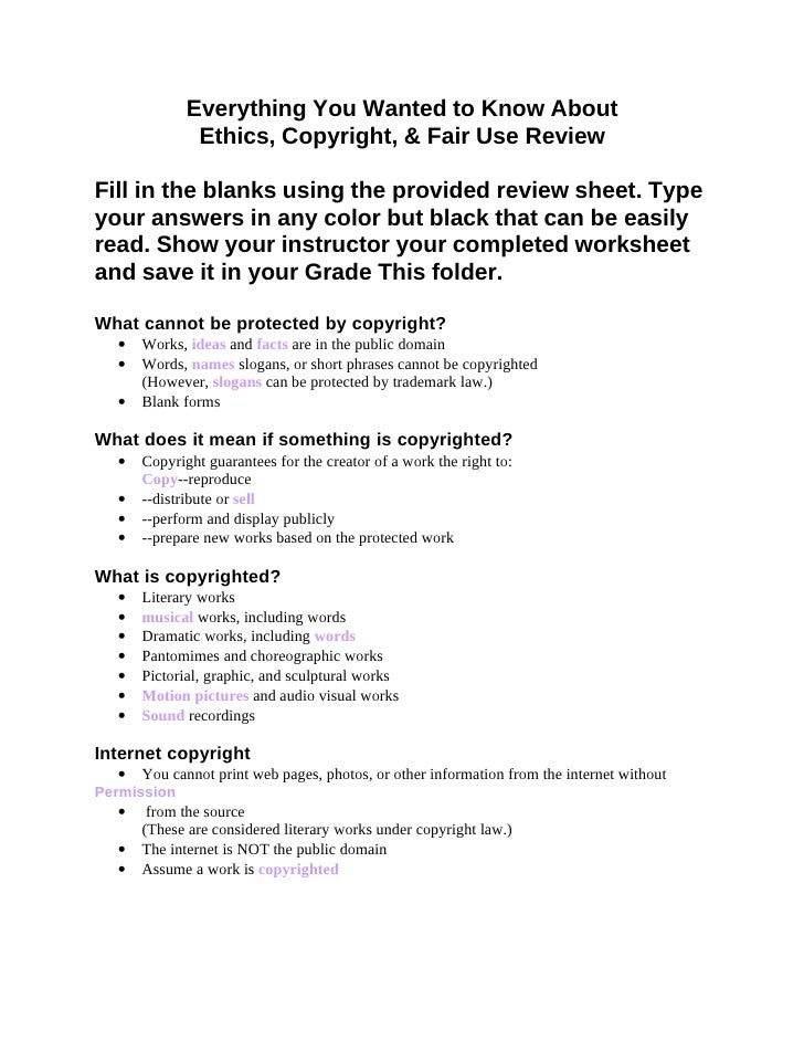 Everything You Wanted to Know About                Ethics, Copyright, & Fair Use Review  Fill in the blanks using the prov...