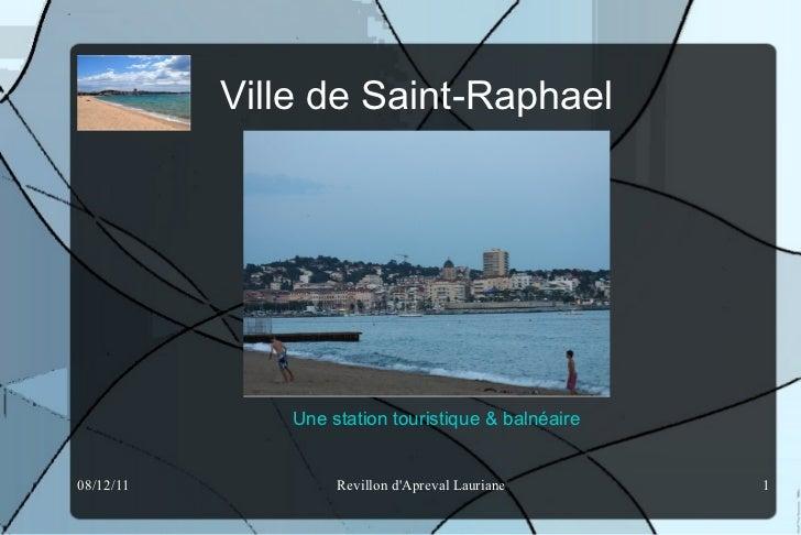 Ville de Saint-Raphael  Une station touristique & balnéaire