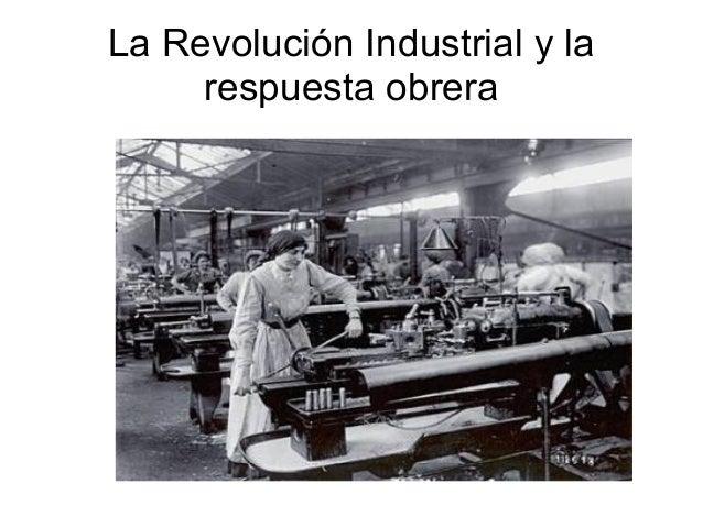 La Revolución Industrial y la respuesta obrera