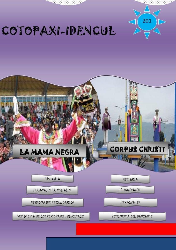 201COTOPAXI-IDENCUL                                               1   LA MAMA NEGRA                             CORPUS CHR...