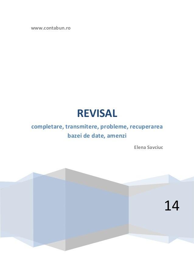www.contabun.ro 14 REVISAL completare, transmitere, probleme, recuperarea bazei de date, amenzi Elena Savciuc