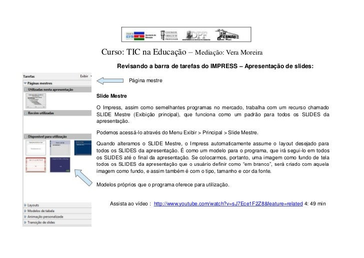 Curso: TIC na Educação – Mediação: Vera Moreira        Revisando a barra de tarefas do IMPRESS – Apresentação de slides:  ...