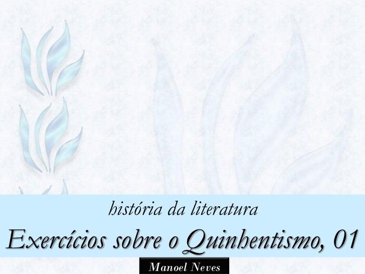 história da literaturaExercícios sobre o Quinhentismo, 01               Manoel Neves