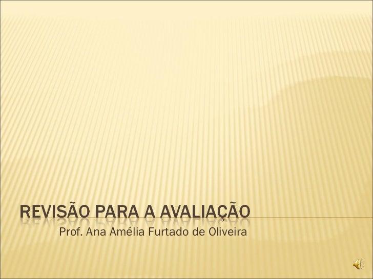 Prof. Ana Amélia Furtado de Oliveira